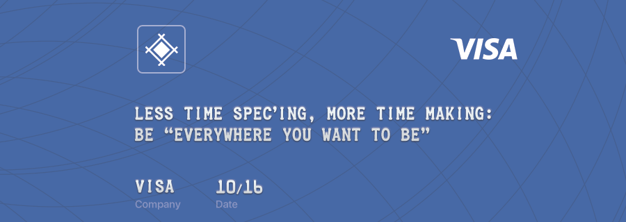 "Less Time Spec'ing, More Time Making: Be ""Everywhere You Want to Be"""