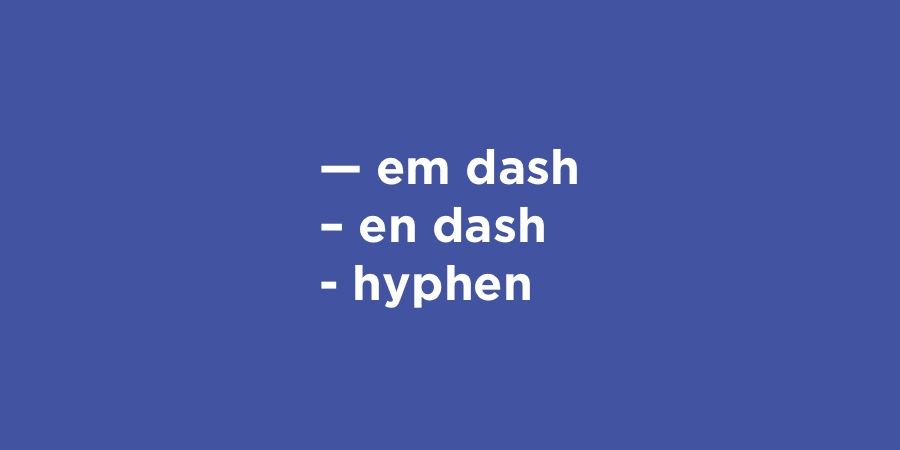 What's the difference between an em dash, en dash and a hyphen?