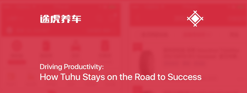 Driving Productivity: How Tuhu Stays on the Road to Success