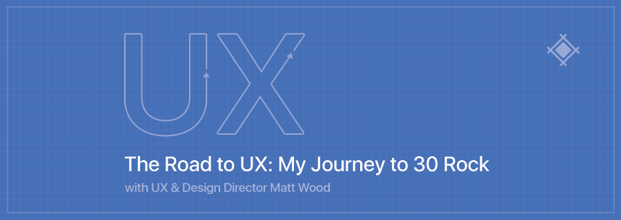 The Road to UX: My Journey to 30 Rock