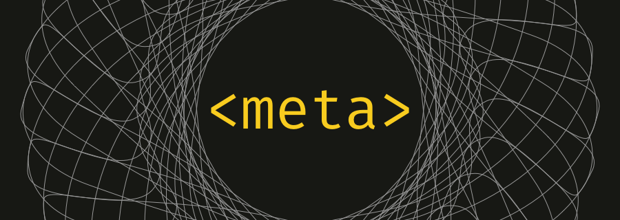 Which Meta Tags Should You Be Using in 2021?