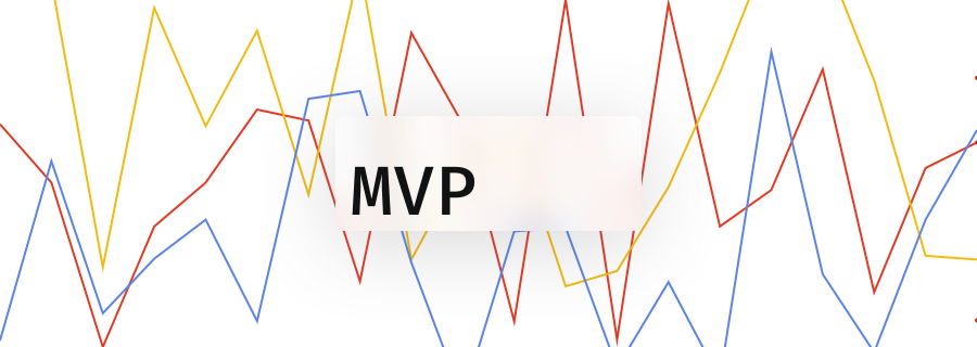 MVP data-driven design